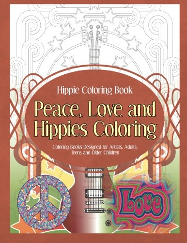 9781910085639: Hippie Coloring Book Peace, Love and Hippies Coloring: Coloring Books Designed for Artists, Adults, Teens and Older Children (Hippie Coloring Books) (Volume 1)