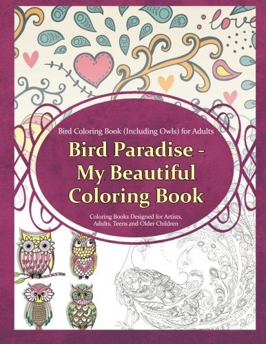 9781910085745: Bird Coloring Book (Including Owls) for Adults: Bird Paradise - My Beautiful Col