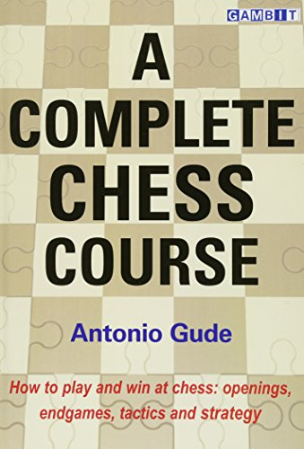 9781910093641: A Complete Chess Course