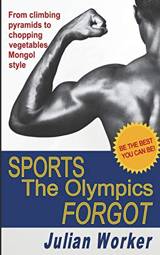 Sports The Olympics Forgot: Julian Worker