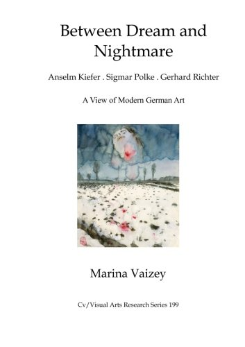 9781910110096: Between Dream and Nightmare: Gerhard Richter, Sigmar Polke, Anselm Kiefer: A View Of Modern German Art