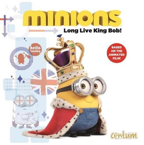 9781910114230: Minions: Long Live King Bob