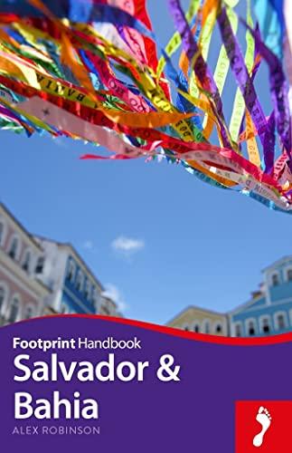 Salvador & Bahia Handbook (Footprint - Handbooks): Alex Robinson