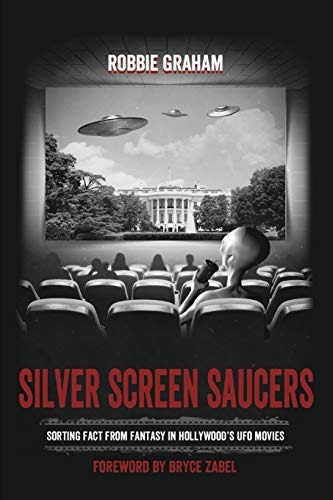 9781910121115: Silver Screen Saucers: Sorting Fact from Fantasy in Hollywood's UFO Movies