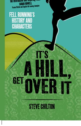 9781910124178: It's a Hill, Get Over it: Fell Running's History and Characters