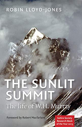 The Sunlit Summit: The Life of W.H. Murray: Robin Lloyd-Jones