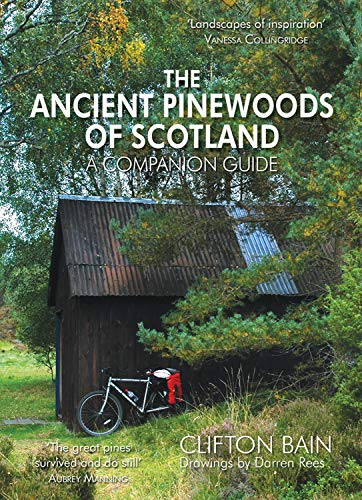 The Ancient Pinewoods of Scotland: A Companion Guide (Paperback)