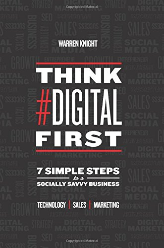 Think #Digital First: Warren Knight