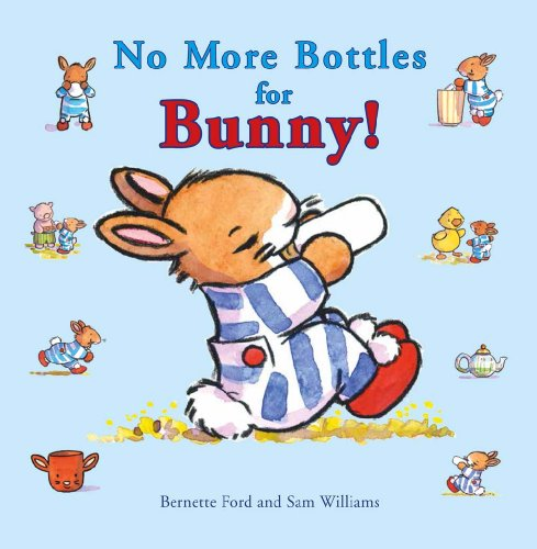 No More Bottles for Bunny! (Ducky and Piggy): Ford, Bernette