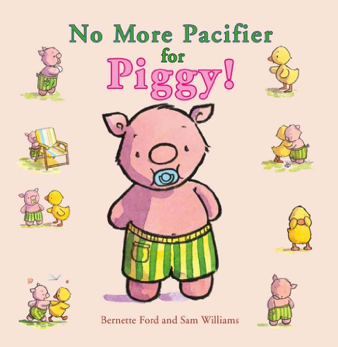 9781910126035: No More Pacifier for Piggy! (Ducky and Piggy)