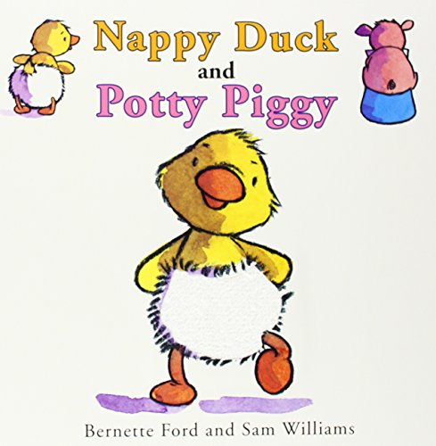 9781910126110: Nappy Duck and Potty Piggy (Ducky & Piggy)