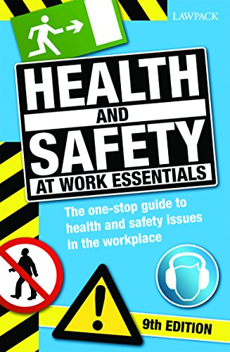 Health & Safety at Work Essentials: The One-Stop Guide to Health and Safety Issues in the ...