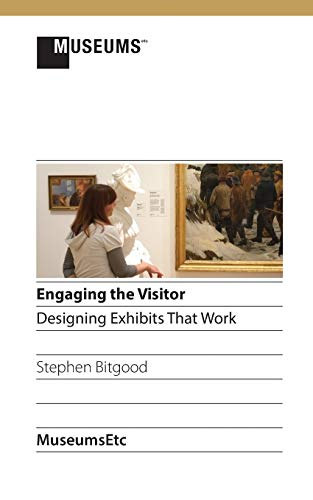 9781910144138: Engaging the Visitor: Designing Exhibits That Work