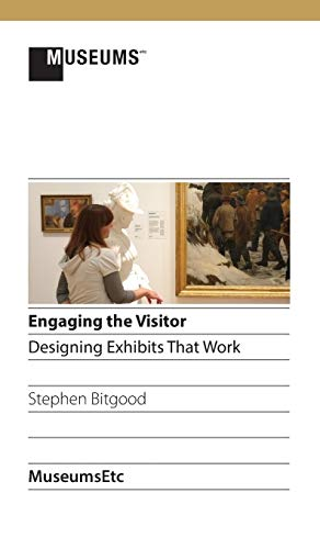9781910144145: Engaging the Visitor: Designing Exhibits That Work