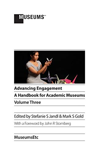 9781910144404: Advancing Engagement: A Handbook for Academic Museums, Volume Three