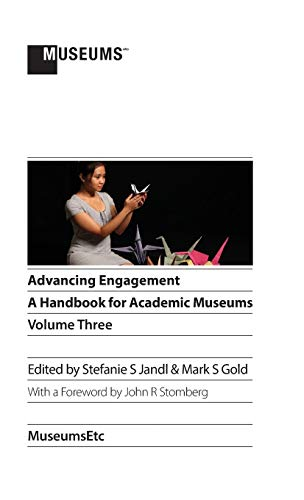 9781910144411: Advancing Engagement: A Handbook for Academic Museums, Volume Three
