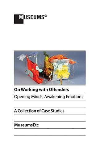 9781910144558: On Working with Offenders - Opening Minds, Awakening Emotions