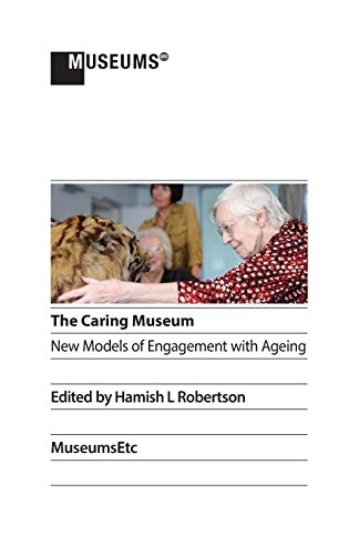 9781910144626: The Caring Museum: New Models of Engagement with Ageing