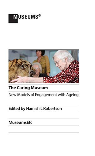9781910144640: The Caring Museum: New Models of Engagement with Ageing