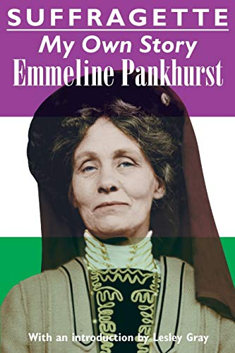 9781910146149: Suffragette: My Own Story
