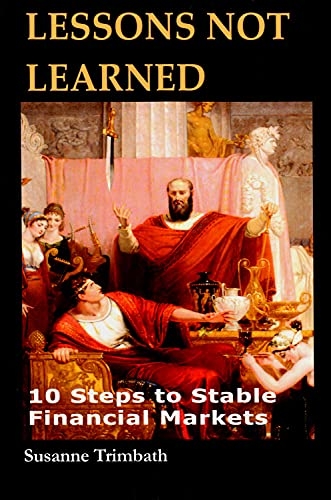 9781910151242: Lessons Not Learned: 10 Steps to Stable Financial Markets