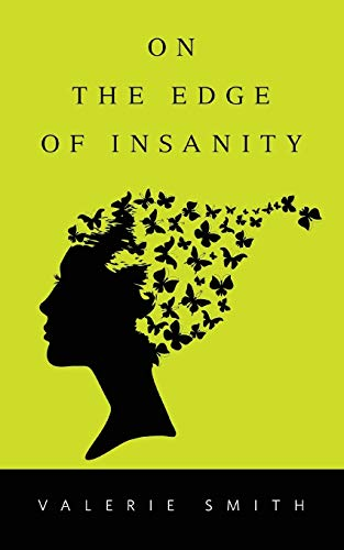 On the Edge of Insanity: Valerie Smith