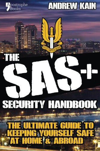 9781910167304: The SAS+ Security Handbook: The Ultimate Guide to Keeping Yourself Safe at Home & Abroad