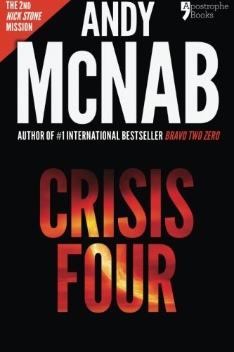 9781910167335: Crisis Four: Andy McNab's best-selling series of Nick Stone thrillers - now available in the US, with bonus material