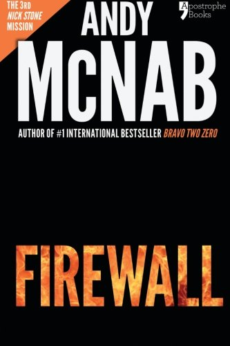 9781910167359: Firewall: Nick Stone Book 3: Andy McNab's best-selling series of Nick Stone thrillers - with bonus material
