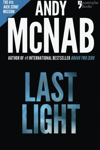 9781910167366: Last Light: Nick Stone Book 4: Andy McNab's best-selling series of Nick Stone thrillers - with bonus material