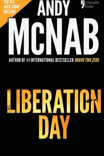 9781910167373: Liberation Day: Nick Stone Book 5: Andy McNab's best-selling series of Nick Stone thrillers - with bonus material