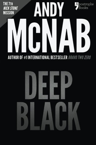 9781910167465: Deep Black (Nick Stone Book 7): Andy McNab's best-selling series of Nick Stone thrillers - now available in the US
