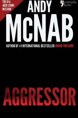 9781910167472: Aggressor (Nick Stone Book 8): Andy McNab's best-selling series of Nick Stone thrillers - now available in the US