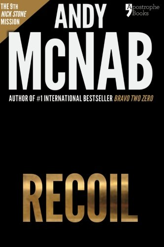 9781910167489: Recoil (Nick Stone Book 9): Andy McNab's best-selling series of Nick Stone thrillers - now available in the US
