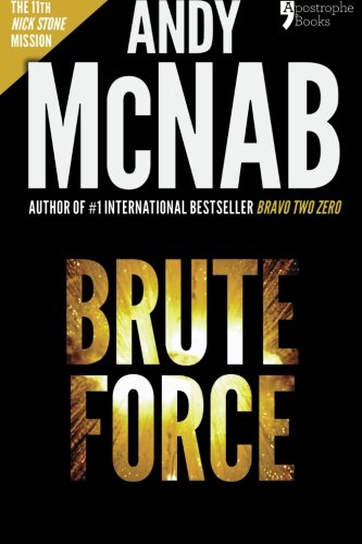 9781910167502: Brute Force (Nick Stone Book 11): Andy McNab's best-selling series of Nick Stone thrillers - now available in the US