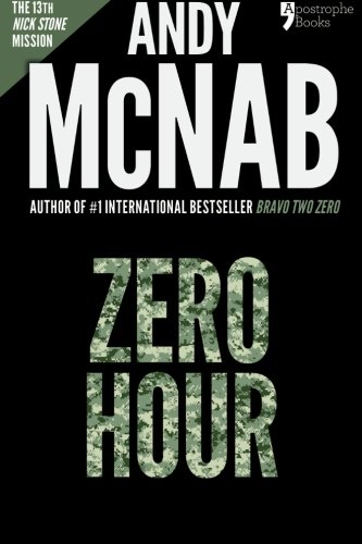 9781910167526: Zero Hour (Nick Stone Book 13): Andy McNab's best-selling series of Nick Stone thrillers - now available in the US