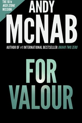 9781910167595: For Valour (Nick Stone Book 16): Andy McNab's best-selling series of Nick Stone thrillers - now available in the US