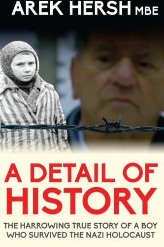 9781910167779: A Detail of History: The harrowing true story of a boy who survived the Nazi Holocaust