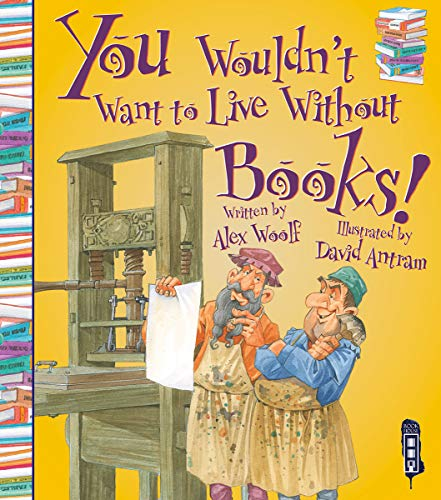 9781910184042: You Wouldn't Want to Live Without Books!