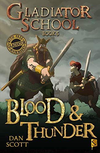 Blood & Thunder (Gladiator School): Scott, Dan