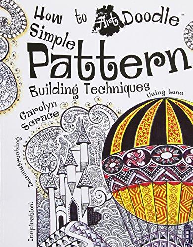 Simple Pattern Building Techniques: Scrace, Carolyn