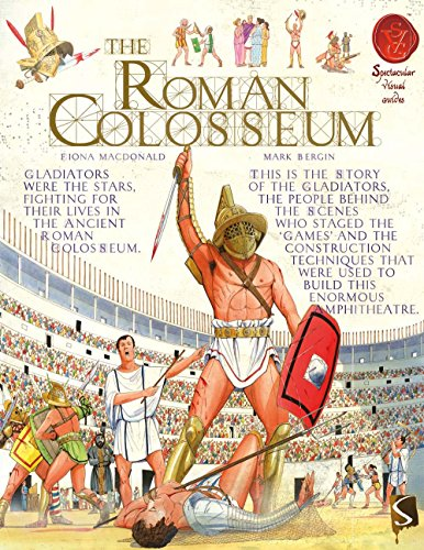 The Roman Colosseum (Spectacular Visual Guides): MacDonald, Fiona
