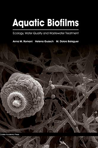 9781910190173: Aquatic Biofilms: Ecology, Water Quality and Wastewater Treatment