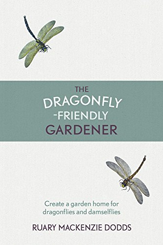 9781910192115: The Dragonfly-Friendly Gardener: Create a Garden Home for Dragonflies and Damselflies