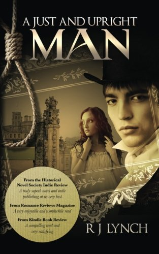 A Just and Upright Man (James Blakiston) (Volume 1): Lynch, R J