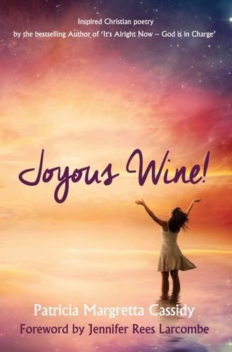 Joyous Wine! (Poetry): Cassidy, Patricia Margretta