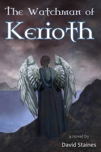The Watchman of Kerioth: Staines, David