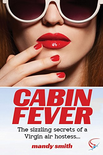 9781910198148: Cabin Fever: The sizzling secrets of a Virgin air hostess