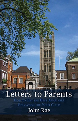 9781910198377: Letters to Parents: How to get the best available education for your child