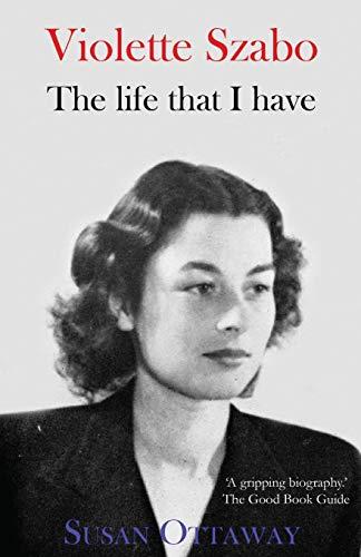 9781910198421: Violette Szabo: The Life That I Have